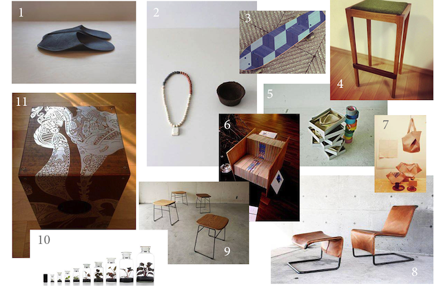 Examples of works from the Japanese designers exhibiting at BKLYN Designs: 1. Toe-to-Knee, 2. Oy, 3. Chaki, 4. Hraf, 5. Mature Hat, 6. Barracks, 7. Kurasuhito Kurasutokoro, 8. Aizara, 9. Jozu Kousakusho Co., Ltd, 10. Botanist, 11. Share Woods