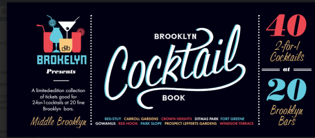 It's springtime, and the drinking is easy with the Brooklyn Cocktail Book, filled with 2-for-1 cocktails at 20 great bars.