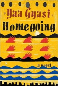 Homegoing by Yaa Gyasi 2