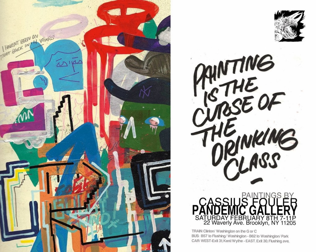 Pandemic's most recent show featured the work of Cassius Fouler. Flyer: Pandemic Gallery