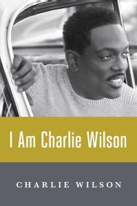 """I Am Charlie Wilson"" by Charlie Wilson (Amazon.com)"