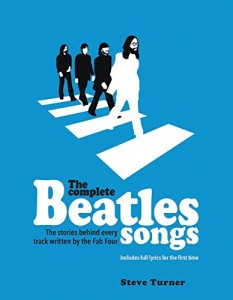 """""""The Complete Beatles Songs"""" by Steve Turner (Amazon.com)"""