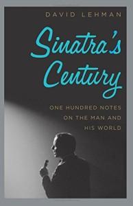 """Sinatra's Century"" by David Lehman (Amazon.com)"