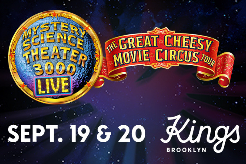 Mystery Science Theater 3000 Live: The Great Cheesy Movie Circus Tour comes to Kings Theatre